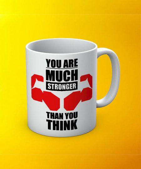 You Are Much Sronger Mug By Roshnai - Pickshop.Pk