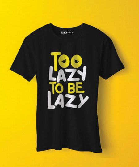 Too lazy To Be Lazy Tee