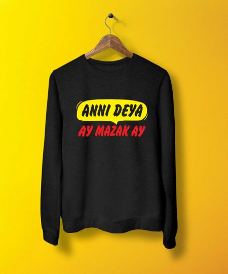 Anni Deya Ay Mazak Ay Sweatshirt By Teez Mar Khan - Pickshop.pk