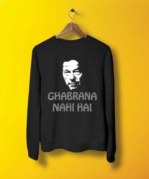 Ghabrana Nahi Hai Sweatshirt