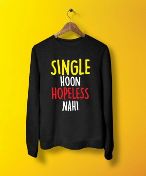 Single Hoon Hopeless Nahi Sweatshirt By Teez Mar Khan - Pickshop.pk