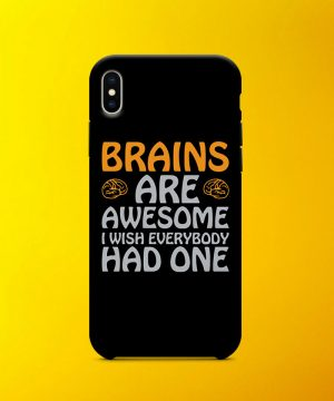 Brains Are Awesome Mobile Case By Teez Mar Khan - Pickshop.pk
