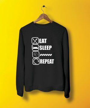 Eat Sleep Sweatshirt