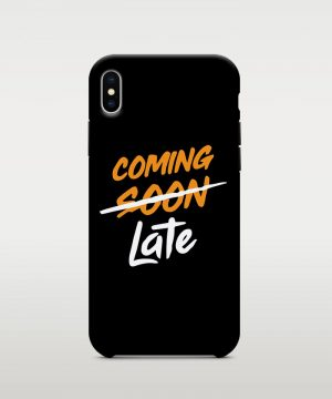 Coming Soon Late Mobile case