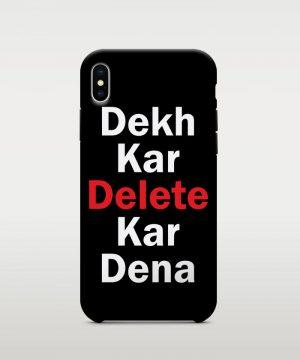 Dekh Kar Delete Kar Dena Mobile case