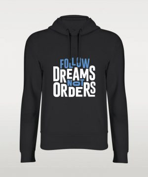 Follow Dreams Not Orders Hoodie By Teez Mar Khan - Pickshop.Pk