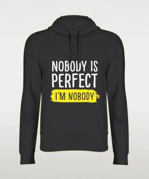 Nobody Is Perfact Hoodie By Teez Mar Khan - Pickshop.pk