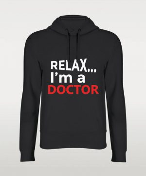 Relax I M Doctor Hoodie