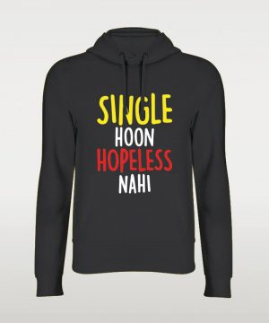 Single Hoon Hopeless Nahi Hoodie By Teez Mar Khan - Pickshop.pk